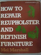 How to Repair, Reupholster, and Refinish Furniture