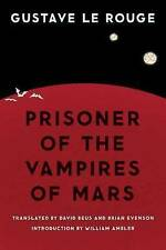 Prisoner of the Vampires of Mars by Gustave Le Rouge (Paperback, 2015)