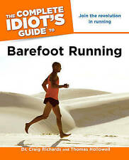 The Complete Idiot's Guide to Barefoot Running by Craig Richards, Thomas Hollow…