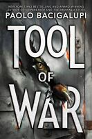 Ship Breaker Ser.: Tool of War by Paolo Bacigalupi (2017, Hardcover)