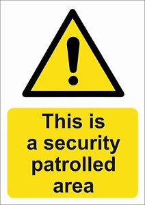 THIS IS A SECURITY PATROLLED AREA A5/A4/A3 STICKER OR FOAMEX SIGN - SITE SIGNAGE