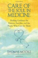 Care of the Soul In Medicine: Healing Guidance for