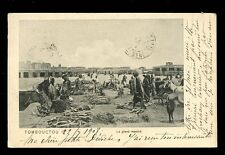France Cols West Africa Mali TOMBOUCTOU Market 1908 PPC