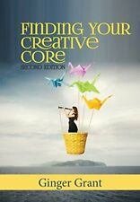 Finding Your Creative Core, Grant, Ginger 9780989682770 Fast Free Shipping,,
