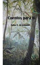 Cuentos para Ti by Esther E. De Sehnalek (2013, Paperback)
