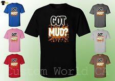 Men T-Shirt - GOT MUD ? New Design Men Tee