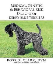 Medical, Genetic & Behavioral Risk Factors of Kerry Blue Terriers, Paperback .