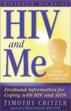 HIV and Me: Firsthand Information for Coping with HIV and AIDS Diagnosis:Hiv Se