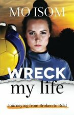 New - Wreck My Life: Journeying from Broken to Bold by Isom, Mo