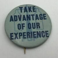 "Vintage PGP Take Advantage Of Our Experience 2-1/4"" Pin Pinback Button P2"
