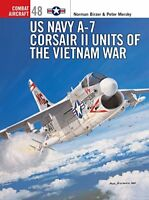 US Navy A-7 Corsair II Units of the Vietnam War (Osprey Combat Aircraft 48) b..