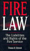 Fire Law. The Liabilities and Rights of the Fire Service by Schneid, Thomas D. (