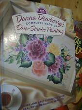 Donna Dewberry's Complete Book Of One-Stroke Painting, Paperback, 1998