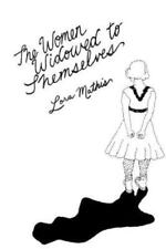 The Women Widowed to Themselves by Mathis, Lora