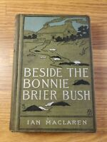 1894 BESIDE THE BONNIE BRIER BUSH Ian Maclaren 1st Edition Dodd Mead & Co