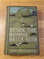 1894 BESIDE THE BONNIE BRIER BUSH Ian Maclaren 1st Edition Dodd Mead & Co