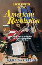 Great Stories of the American Revolution: Unusual, Interesting Stories; Garrison
