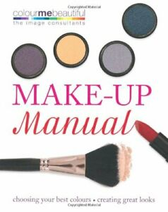 Colour Me Beautiful Make-up Manual: Choosing your best colours, creating great,