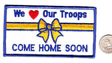 US Desert Storm Iraq Afganistan WE LOVE OUR TROOPS Patch Army Navy Air Force MC