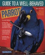 Guide to a Well-Behaved PARROT by Mattie Sue Athan BRAND NEW Second Edition NWT