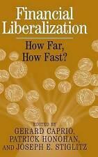 Financial Liberalization: How Far, How Fast? by Joseph E. Stiglitz