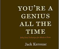 You're a Genius All the Time: Belief and Technique for Modern Prose by Jack...