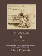 Mr. Abobaziz and the Nancy by Edward R. Beardsley (2015, Paperback)