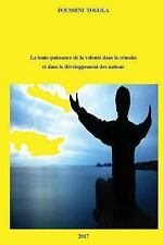 La Toute-Puissance de la Volonte Dans la Reussite Individuelle et Collective...