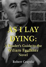 As I Lay Dying Reader's Guide William Faulkner Novel by Crayola Robert