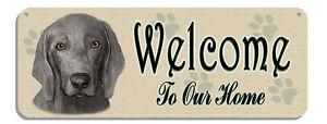 """Weimaraner """"Welcome"""" Wall Sign Gifts Home Ladies Outdoor Indoor Dogs Pets Plaque"""
