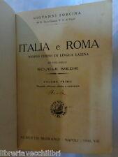 ITALIA E ROMA Volume Primo Giovanni Forcina Morano 1930 lingua latina scuole