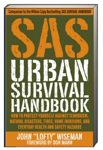 SAS Urban Terror and Disaster Handbook Avoid Crime, Prepare for Terrorism...