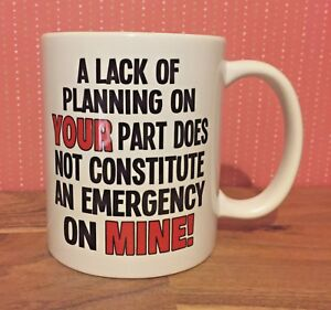 A Lack Of Planning Humour Funny Mug Office Gift - Also Available + Coaster