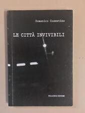 Le città invisibili di Domenico Cosentino Ed. Palladino 2011