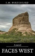 Faces West by Burtcheard, E. M. -Hcover