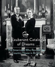 An Exuberant Catalogue of Dreams: The Americans who Revived the Country House in