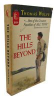Thomas Wolfe THE HILLS BEYOND  1st Edition Thus 1st Printing