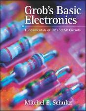 Grob's Basic Electronics : Fundamentals of DC and AC Circuits by Mitchel E. Sch…