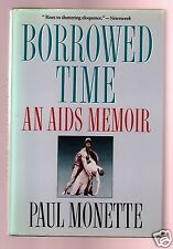 BORROWED TIME-AIDS MEMOIR-LATE PAUL MONETTE-SIGNED-1ST-VERY GOOD CONDITION