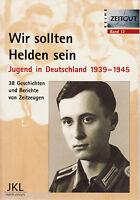 *- WIR sollten HELDEN sein - JUGEND in DEUTSCHLAND 1939-1945 -   tb (2001)