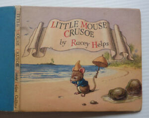 LITTLE MOUSE CRUSOE  BY RACEY HELPS, 1948 FIRST EDITION