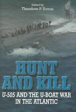 NEW Hunt and Kill: U-505 and the Battle of the Atlantic by Theodore P. Savas Har