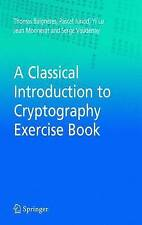 A Classical Introduction to Cryptography Exercise Book by Thomas Baigneres,...