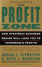 The Profit Zone: How Strategic Business Design Will Lead You to Tomorrow's Profi