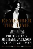 Remember the Time: Protecting Michael Jackson in His Final Days by Tanner Colby