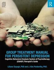 GROUP TREATMENT MANUAL FOR PERSISTENT DEPRESSION - SAYEGH, LILIANE/ PENBERTHY, J