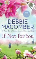 If Not for You : A Novel by Debbie Macomber (2017, Paperback)
