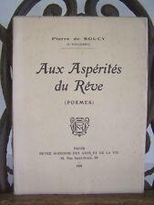 █ Pierre de Soucy AUX ASPERITES DU REVES poémes 1928 dédicacé Joseph VUILLERME █
