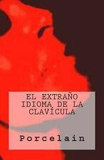 El Extra�o Idioma de la Clav�cula by Martha Verg�s (2013, Paperback)