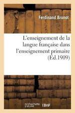 L' Enseignement de la Langue Francaise Dans l'Enseignement Primaire by...